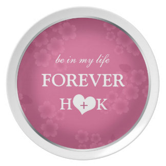 Be in my life FOREVER - Fuchsia Proposal Plate