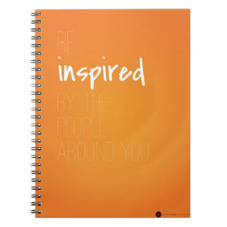 Be Inspired by the People Around You Notebook