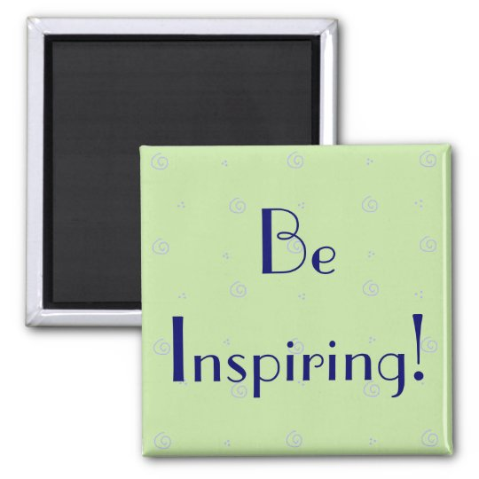 Be Inspiring magnet