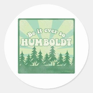 Be it ever so Humboldt Round Sticker