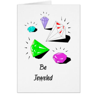 Be Jeweled Greeting Cards