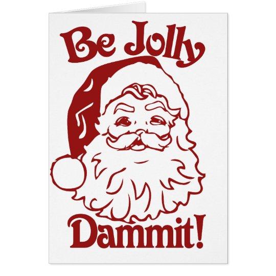 Be Jolly Christmas Humour Card