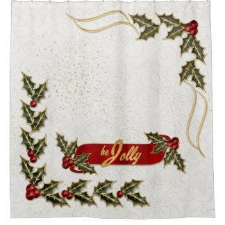 Be Jolly Red and Green Boughs of Holly Shower Curtain