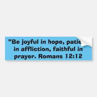 """""""Be Joyful"""" Motivational Bumper Sticker"""