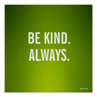 """""""Be Kind.Always."""" Poster"""