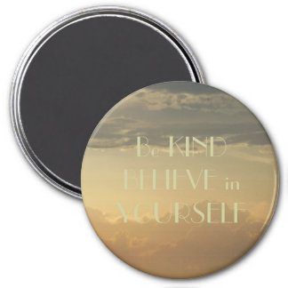 Be Kind Believe in Yourself Michigan Skies 7.5 Cm Round Magnet