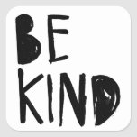 Be Kind   Black Brush Script Style Square Sticker