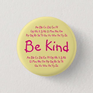 """Be Kind"" button - yellow/pink"