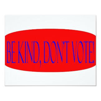 Be kind, don't vote! 11 cm x 14 cm invitation card