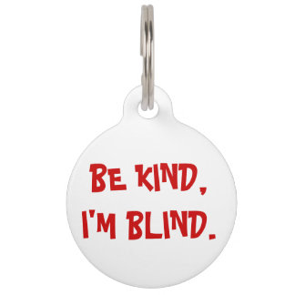 Be Kind, I'm Blind Dog Tag