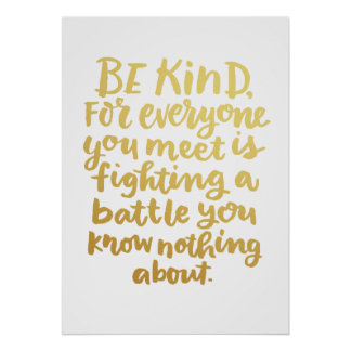 Be Kind Inspirational Art Quote in Gold Poster