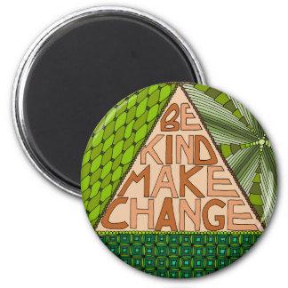 Be Kind Make Change - Nonviolence Activism Magnet
