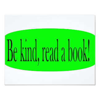 Be kind, read a book! 11 cm x 14 cm invitation card