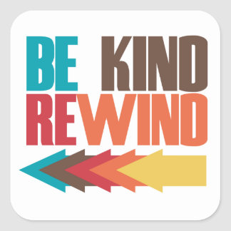 Be Kind Rewind retro 80s humor Square Sticker