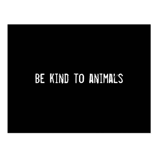 Be kind to animals post card