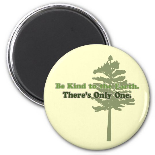 Be Kind to the Earth 6 Cm Round Magnet