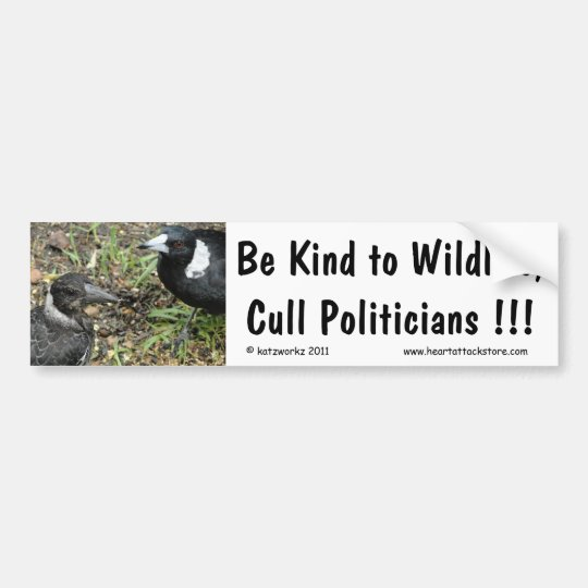 Be kind to wildlife, cull politicians... bumper sticker
