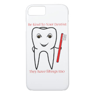 Be Kind To Your Dentist Funny iPhone 7 Case