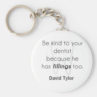 Be kind to your dentist! key chain