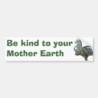 Be kind to your Mother Earth, Tree bumper sticker