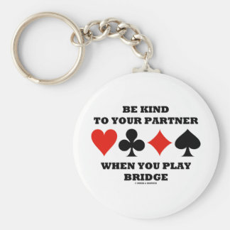 Be Kind To Your Partner When You Play Bridge Basic Round Button Key Ring