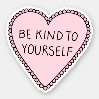 Be kind to yourself pink heart sticker