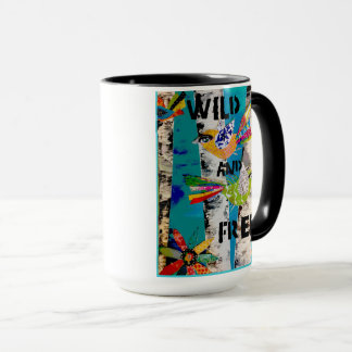 Be Like a Bird..Wild and Free! Mug