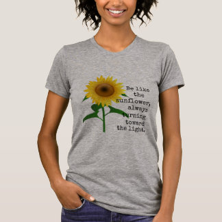 Be Like the Sunflower T-Shirt