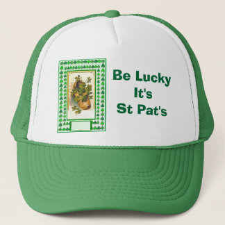 Be Lucky It's  St Pat's Trucker Hat
