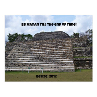 Be Mayan till the end of time. Postcard