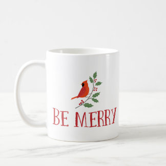 Be Merry Cardinal Christmas Coffee Mug
