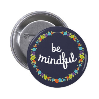 Be mindful Pin