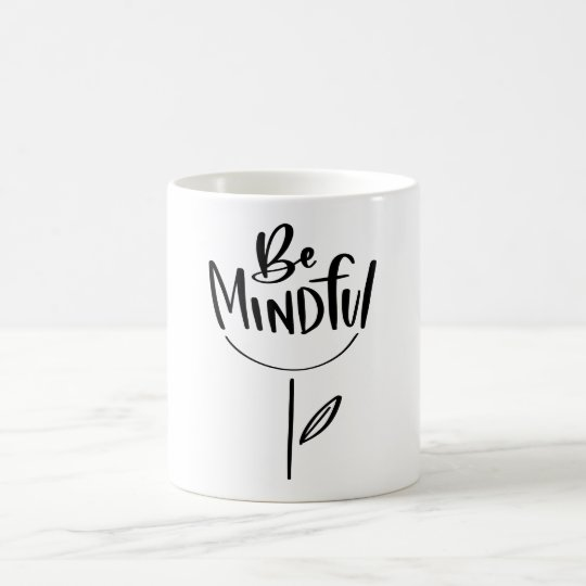 Be Mindful Quote Flower Abstract Coffee Mug