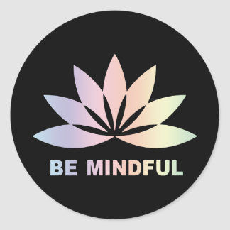 Be Mindful Round Sticker