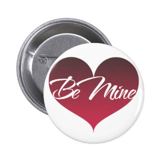 Be Mine 6 Cm Round Badge