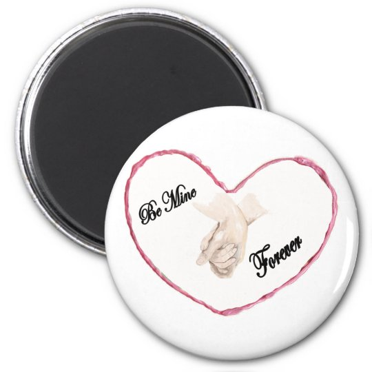 Be Mine Forever Heart with Clasped Hands 6 Cm Round Magnet