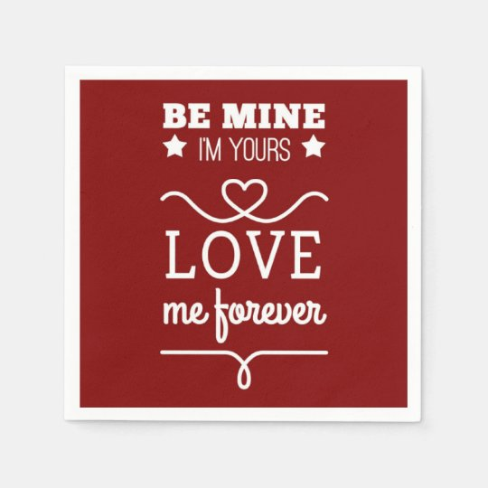 Be Mine I'm Yours, Love Me Forever Disposable Serviettes
