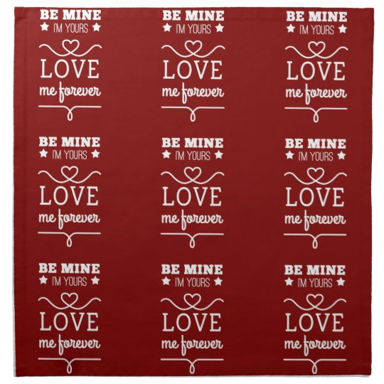 Be Mine I'm Yours, Love Me Forever Napkin