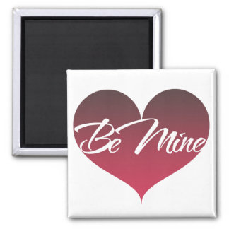 Be Mine Square Magnet