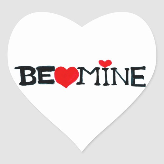 BE MINE Stickers