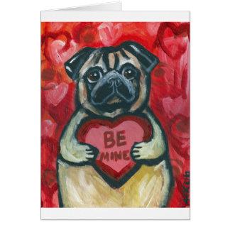 Be Mine Valentine Pug Greeting Card