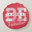 Be Mine Valentine retro Valentines day design Round Cushion
