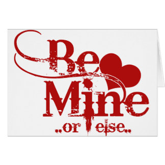 Be Mine Valentines Day Humor Greeting Card