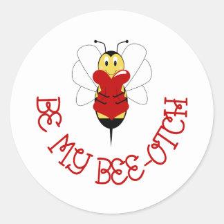 Be My Bee-otch Sticker