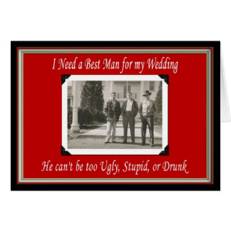 Be my Best Man - FUNNY Greeting Card