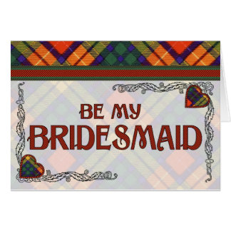 Be My Bridesmaid -  Buchanan Scottish Tartan Card