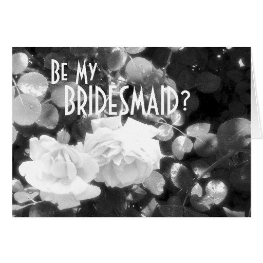 Be My...  BRIDESMAID? Greeting Card