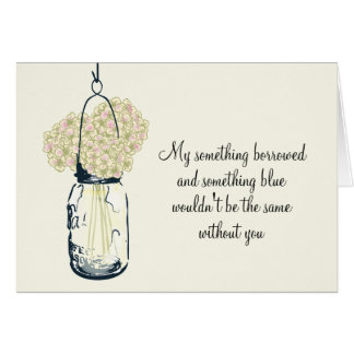 Be My Bridesmaid - Mason Jar and Hydrangeas Card
