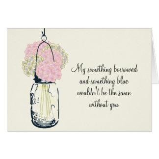 Be My Bridesmaid Mason Jar and Hydrangeas Card