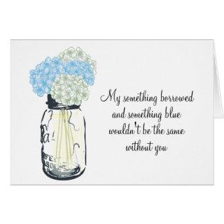 Be My Bridesmaid - Mason Jar Hydrangea Flowers Card